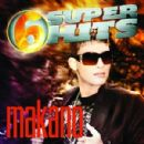 Makano - 6 Super Hits