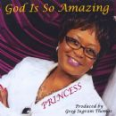 Princess - God Is so Amazing