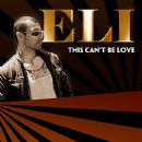 Eli Album - This Can't Be Love