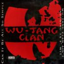 Can It Be All So Simple / Wu-Tang Clan Ain't Nuthing Ta F' Wit