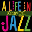 Kenny Ball - A Life in Jazz - Kenny Ball