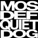 Yasiin Bey - Quiet Dog