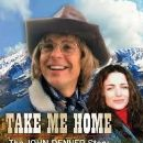 Take Me Home: The John Denver Story - 194 x 259