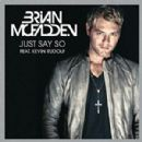Just Say So feat. Kevin Rudolf - Brian McFadden