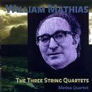 William Mathias - MATHIAS, W.: The 3 String Quartets