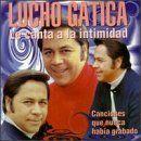 Lucho Gatica - Le Canta a la Intimidad