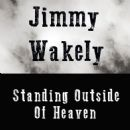 Jimmy Wakely - Standing Outside of Heaven