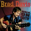 Brad Davis - Walk On Faith