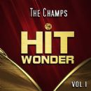 The Champs - Hit Wonder: The Champs, Vol. 1