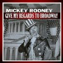 Mickey Rooney - Give My Regards To Broadway