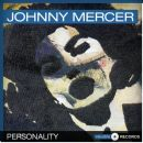 Johnny Mercer - Personality