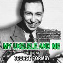 My Ukelele And Me The Best Of George Formby