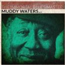 Muddy Waters - The Immortal Blues Masters, Vol. 1 (Remastered)