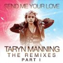 Taryn Manning - Send Me Your Love - The Remixes Pt. 1