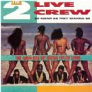 2 Live Crew - As Clean as They Wanna Be