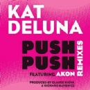 Kat DeLuna - Push Push Remixes