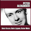 Peter Alexander - Rote Rosen, Rote Lippen, Roter Wein