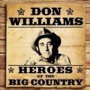 Don Williams - Heroes of the Big Country - Don Williams