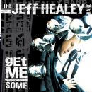 Jeff Healey Band Album - Get Me Some
