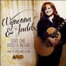 Wynonna Judd - Love Can Build a Bridge: Songs of Faith, Hope & Love