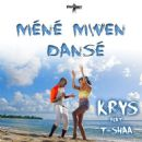 Krys Album - Méné mwen dansé (feat. T-Shaa)