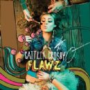 Caitlin Crosby - Flawz