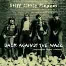 Stiff Little Fingers - Back Against the Wall: The Essential Fingers Collection
