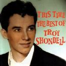 Troy Shondell - This Time The Best Of Troy Shondell