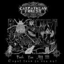 Carpathian Forest - F*ck You All