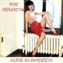 Pat Benatar - Alive In America