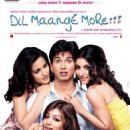 Dil maane more!!