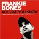 Frankie Bones - Act Like You Know