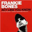 Frankie Bones - Act Like You Know