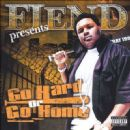 Fiend - Go Hard or Go Home