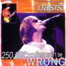 250,000 Oasis Fans Can't Be Wrong
