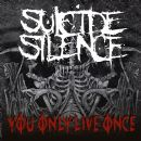 Suicide Silence - You Only Live Once - Single