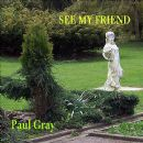Paul Gray - See My Friend