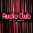 Audio Club - Sumthin' Serious