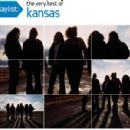 Playlist: The Very Best Of Kansas - Kansas - Kansas