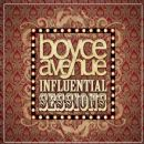 Boyce Avenue - Influential Sessions