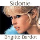 Brigitte Bardot - Sidonie
