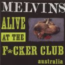 The Melvins Album - Alive At The F*cker Club