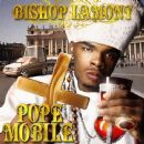 Bishop Lamont - Pope Mobile
