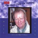 Matt Lucas - One More Time For Momma