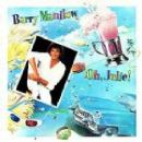 Barry Manilow - Oh, Julie!