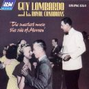 Guy Lombardo - The Sweetest Music This Side of Heaven