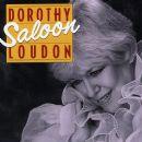 Dorothy Loudon - Saloon