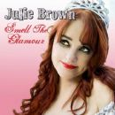 Julie Brown - Smell The Glamour
