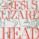 The Jesus Lizard - Head / Pure