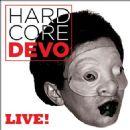Devo - Hardcore Devo Live!